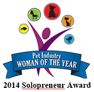2014 Pet Industry Woman of the Year Solopreneur Award